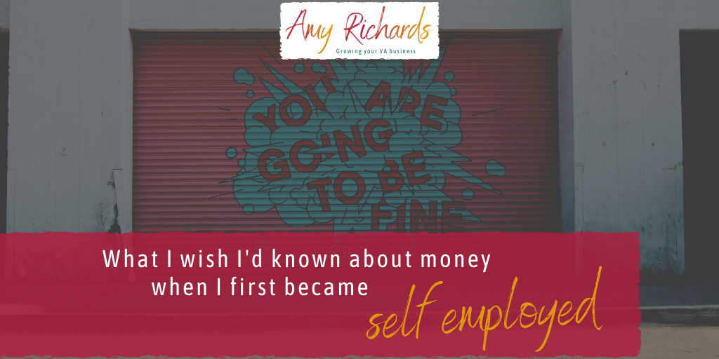 What I wish someone had told me about money when I first became self employed