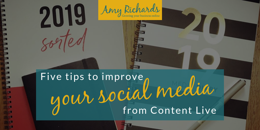 Five tips I'm going to use to improve my social media since attending Content Live