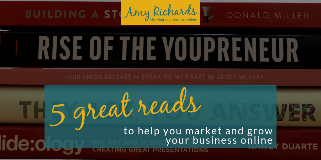 My top 5 great reads to help you market and grow your business online