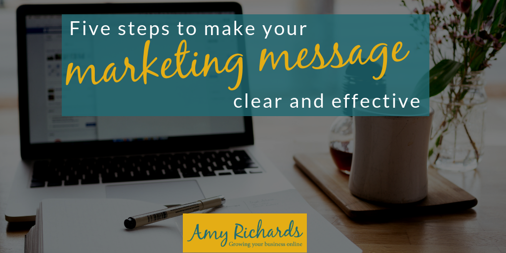 Five steps to make your marketing message more effective