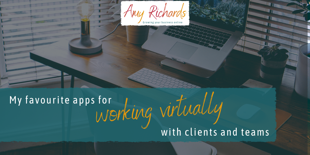 My favourite apps for working virtually with clients and teams